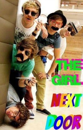 The Girl Next Door (A One Direction Fan Fiction)