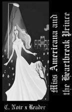 Miss Americana and The Heartbreak Prince ➸ C. Noir x Reader by SkullPearlQueen