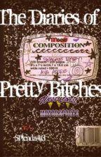 The Diaries of Pretty Bitches by splenda413