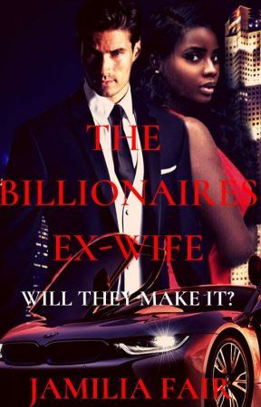 The Billionaires Ex-Wife *Unedited* by BWWM_Fictions