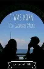 I Was Born To Love You by cacacalilili