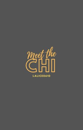 MEET THE CHI by lalice0610