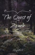 The Quest of Zenek by Allycat011