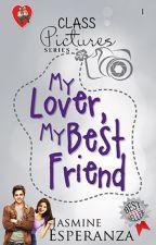 Class Pictures Series 1 - My Lover, My Best Friend by JasmineEsperanzaPHR