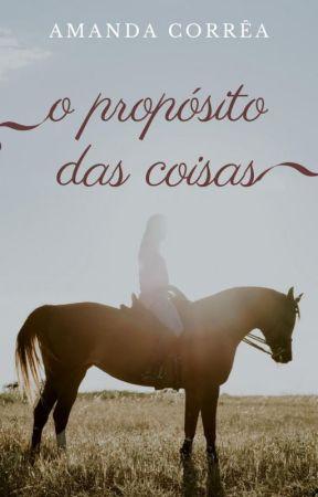 O Propósito das Coisas by AmandaCorreaP