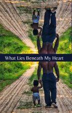 What lies Beneath my Heart by WriterMoonz