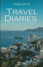Travel Diaries. by SreeLekhaMittu