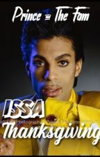 PRINCE & THE FAM BOOK 40: ISSA THANKSGIVING  by mrs_mellie175