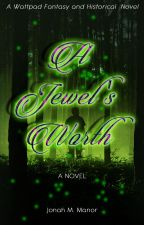 A Jewel's Worth [A #JustWriteIt Story] by JosefinaFAAD
