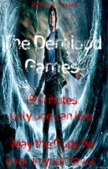 The Demigod Games (A Percy Jackson/ Hunger Games Cross Over)
