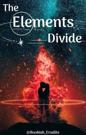 The Elements Divide by Bookish_Erudite