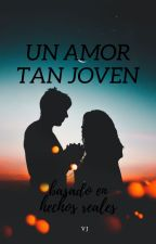 Un Amor Tan Joven by VanessaAmador749
