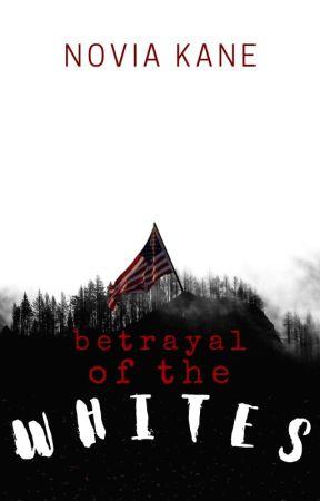 Betrayal Of The Whites (IN PROGRESS) #BWWM by iliannabinoche