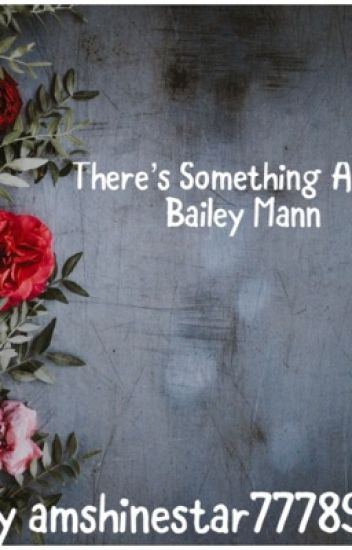 There's something about Bailey Mann