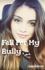 Fell For My Bully → h.g by griersluke