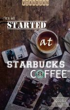 Started at Starbucks by lionshead-