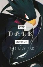 The Dark Knows Me || Tokoyami x reader/oc by The_Lily_Pad