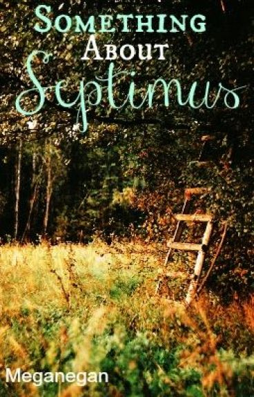 Something About Septimus by MeganEgan