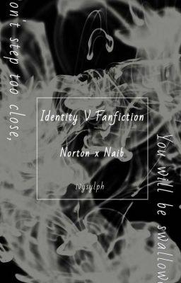 Đọc truyện [Identity V] NorNaib - Kiss me, Kill me