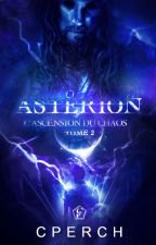 Astérion - L'Ascension du Chaos  (Tome 2) by Cperch