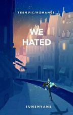 We Hated by DaikonSenpaii