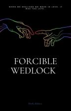 Forcible Wedlock (zarry) by Happiness_exists