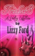 Trinkets (A Poetry Collection) by LizzyFord