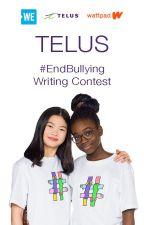 TELUS #EndBullying  Short Story Challenge by TELUS