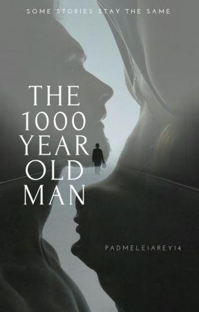 The 1000 Year Old Man by padmeleiarey14