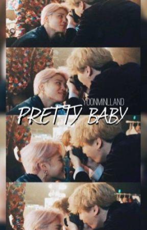 Pretty Baby   YOONMIN by yoonminlland