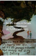 A Dream Within a Dream- A The Land of Stories Fanfiction by QueerHumanBean