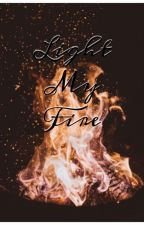 Light my fire[FIN]✔♥ by unforgettablemisery