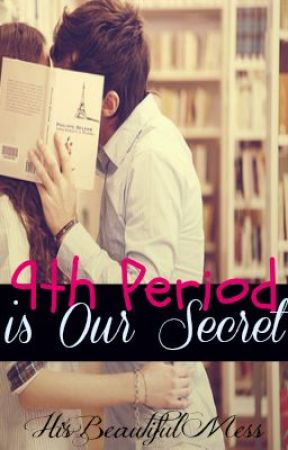 Ninth Period is Our Secret (Teacher/Student Relationship) by HisBeautifulMess