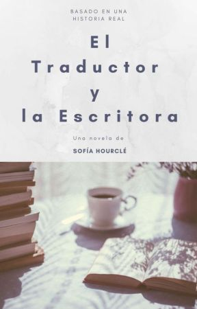 El traductor y la escritora by Sophia_Hourcle