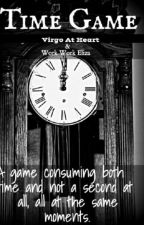 Time Game [CANCELLED] by A_Virgo_At_Heart18
