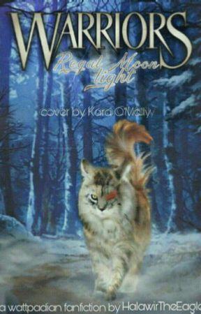 Warriors: Regal Moonlight by HalawirTheEagle