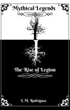 Mythical Legends: The Rise of Legion by Ivan240AO