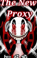 The New Proxy by XWhisperingWillowX