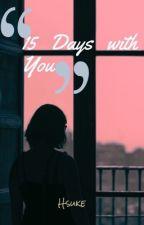 15 Days With You by hsu_ke