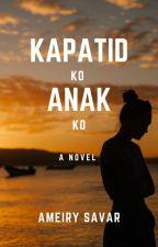 Kapatid ko, Anak ko [UnEdited] by annerie15