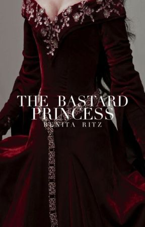 The Bastard Princess by Benita_16