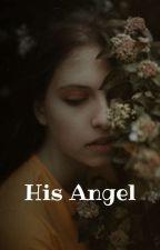 His Angel by girlgonewilde