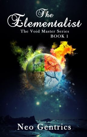 The Elementalist (The Void Master Series: Book 1) by NeoGentrics