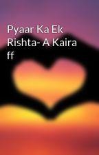 Pyaar Ka Ek Rishta by kiara1234malhotra