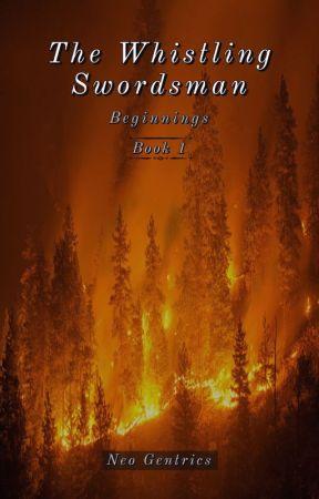 The Whistling Swordsman: Beginnings (Book 1) by NeoGentrics