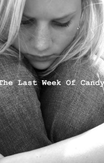 The Last Week Of Candy