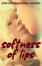 Softness of Lips by Dinkyballs