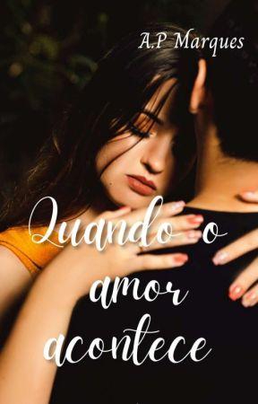 Quando o amor Acontece...  by APMarques33