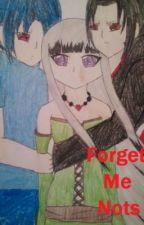 Forget Me Nots (Naruto fanfiction) Editing & Rewriting by Kinaru_Sad_Ninja