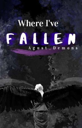 Where I've Fallen || K.T.H. Fanfiction  by Agust_Demons